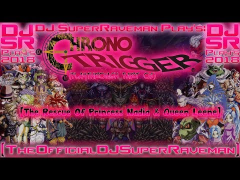 DJSR Plays: Chrono Trigger Part 02 The Rescue Of Princess Nadia & Queen Leene