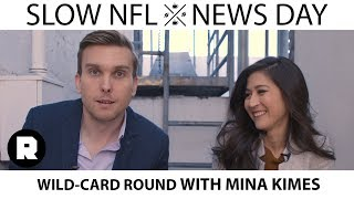 Wild-Card Round With ESPN's Mina Kimes | Slow NFL News Day | The Ringer