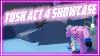 *NEW* Tusk Act 4 Showcase! A Bizarre Day | ABD Showcasing Tusk Final Form | Roblox