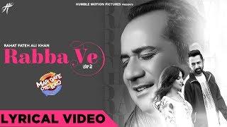 Rabba Ve - Lyrical Video   Rahat Fateh Ali Khan   Jay K   Gippy Grewal   Mar Gaye Oye Loko