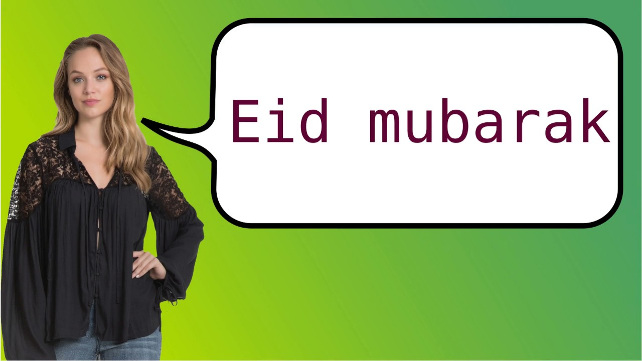 How To Say Eid Mubarak In French Youtube