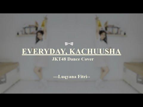 JKT48 - Everyday Kachuusha Dance Cover