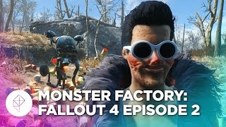 Monster Factory: Fallout 4 — Episode 2