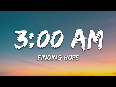 Finding Hope - 3:00 AM (Lyrics)