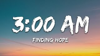 Finding Hope - 3:00 AM (Lyrics)