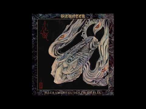 Haunter - Sacramental Death Qualia [Full - HD] Mp3