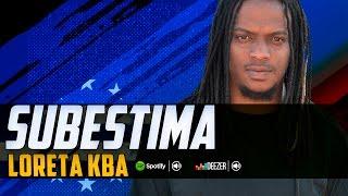 Loreta Kba - Subestima