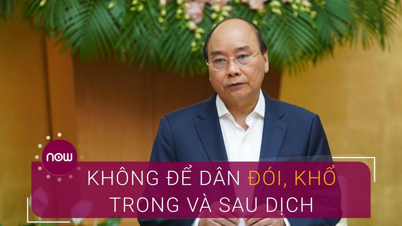 Thủ tướng: Không để dân đói, khổ trong và sau dịch | VTC Now