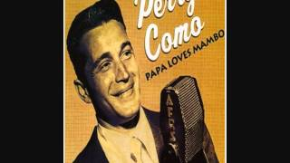 perry como   papa loves mambo