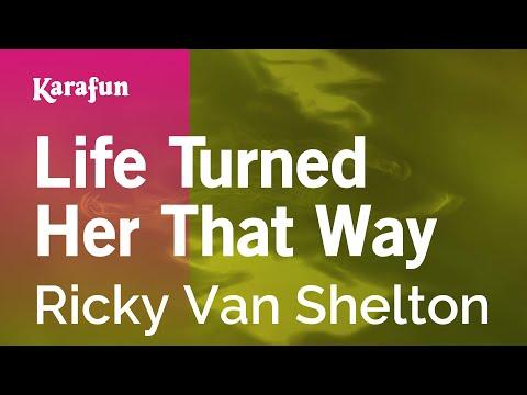 Karaoke Life Turned Her That Way - Ricky Van Shelton *
