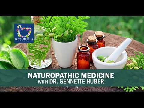 Expect Miracles Ep #103 Naturopathic medicine with Dr. Gennette Huber