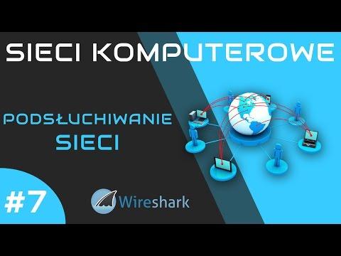 Sieci komputerowe odc. 7 - Podsłuchiwanie sieci: program Wireshark