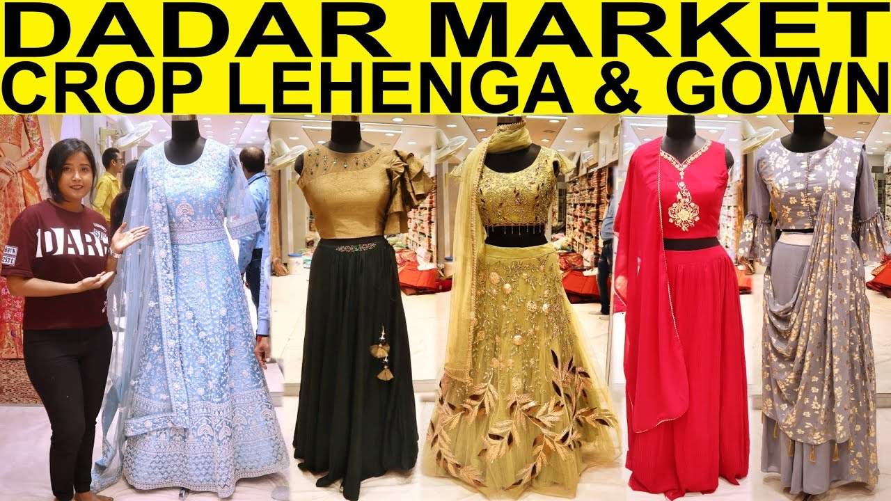 Dadar Hindmata Market Latest Crop Top Lehenga And Designer Gowns Collection Artview Dadar Youtube