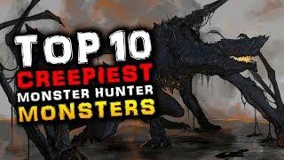 Top 10 Creepiest Monster Hunter Monsters