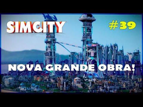 🏡🏢 Nova Grande Obra! SimCity Gameplay PT BR #39 [Português] [PT-BR]