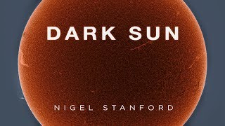 Dark Sun - from Solar Echoes - Nigel Stanford (Official Visual)