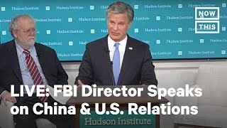 Fbi Director Christopher Wray Joins Discussions About China & U.s. Relations | Live | Nowthis