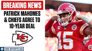 BREAKING: Patrick Mahomes & Chiefs Agree to 10-Year Deal | CBS Sports HQ