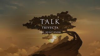 Trivecta - Talk (ft. Bright Sparks) [Official Audio] | Ophel...