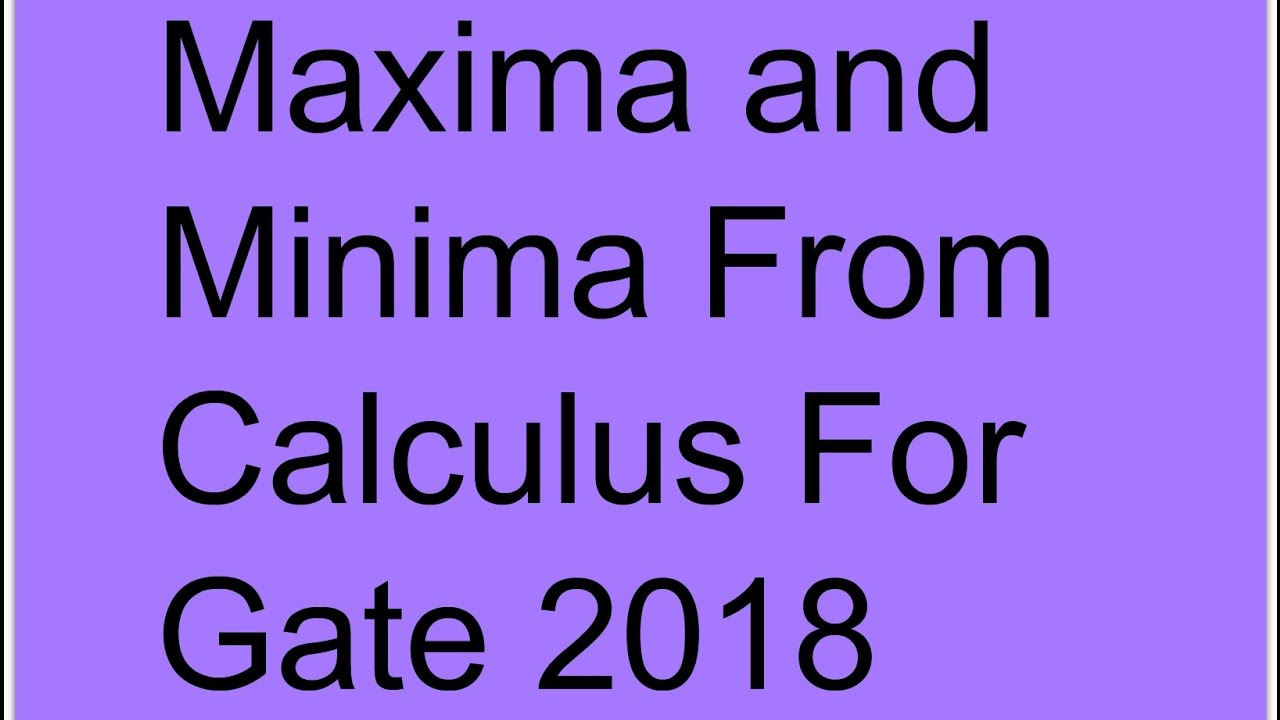 maxima and minima from calculus for gate 2018 youtube. Black Bedroom Furniture Sets. Home Design Ideas