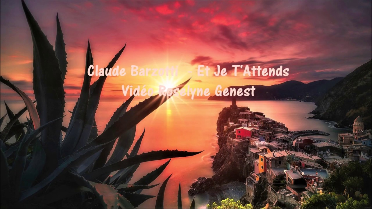 Claude Barzotti - Et Je T'Attends  Paroles de la chanson