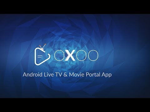 OXOO Android Live TV & Movie Portal App Overview