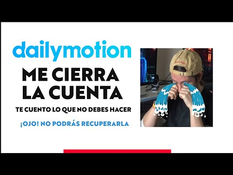 Dailymotion ME CIERRA LA CUENTA   Lo que no debes hacer 😭