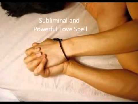 Love spells that work instantly   subliminal love spell