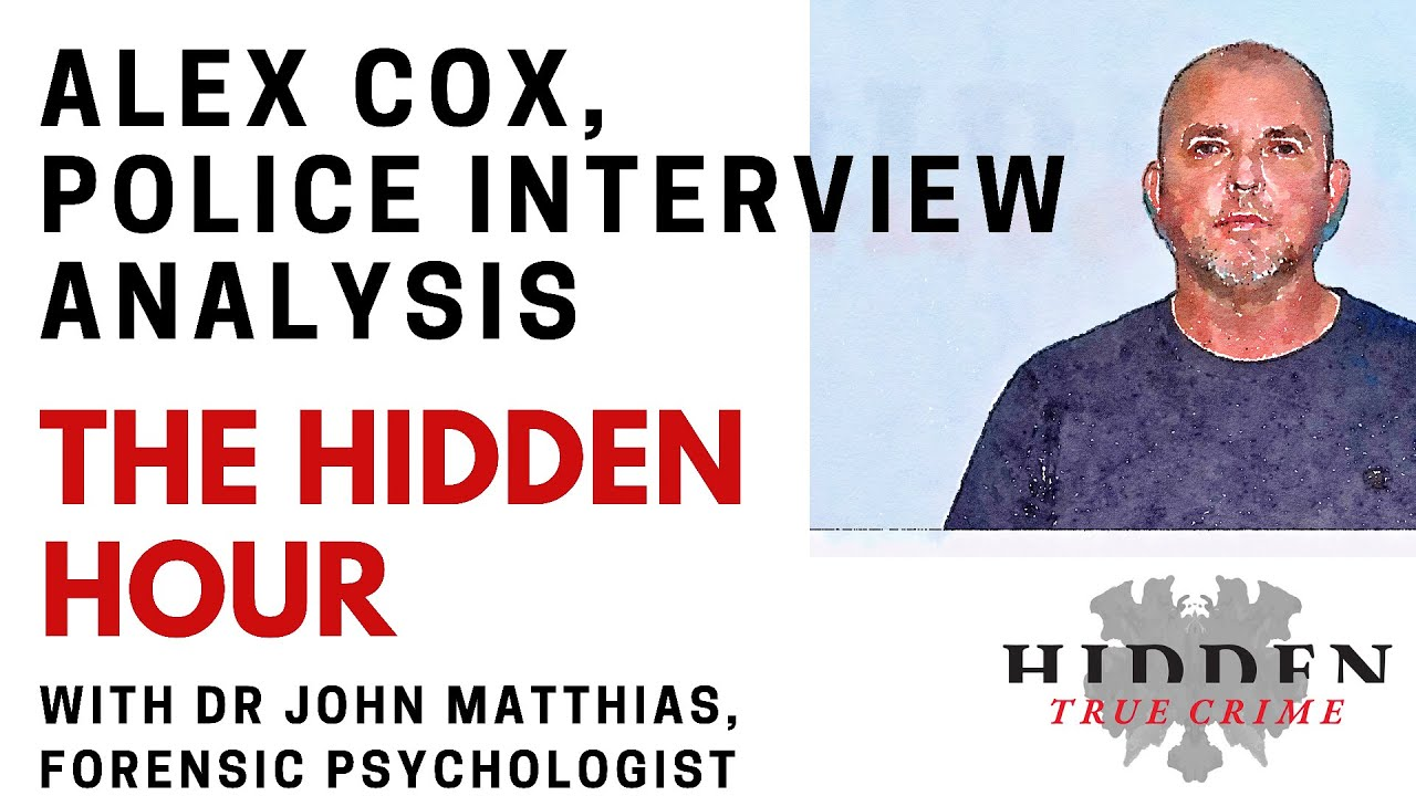 LIVE Hidden Hour: ALEX COX POLICE INTERVIEW ANALYSIS WITH DR. JOHN