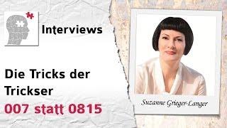 Die Tricks der Trickser, 007 statt 0815 - Interview mit Suzanne Grieger-Langer
