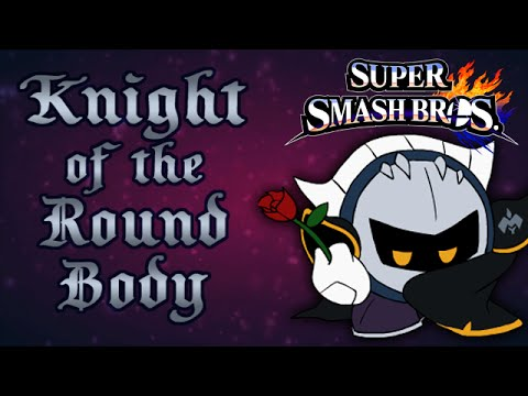 Knight of the Round Body - A Sm4sh Meta Knight Montage