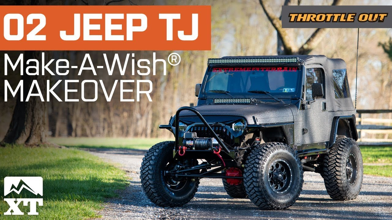 2002 Jeep Wrangler TJ Build For Make A Wish Foundation By ExtremeTerrain    Throttle Out