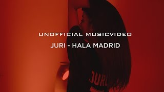 JURI - Hala Madrid (Musikvideo)