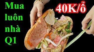 Có gì bên trong ổ bánh mì 40K mắc nhất Sài Gòn - Chỉ bán bánh mì mua luôn nhà Quận 1