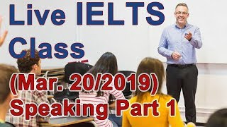 IELTS Live Class - Speaking Part 1 and 2 - Examples and Tips for Band 9