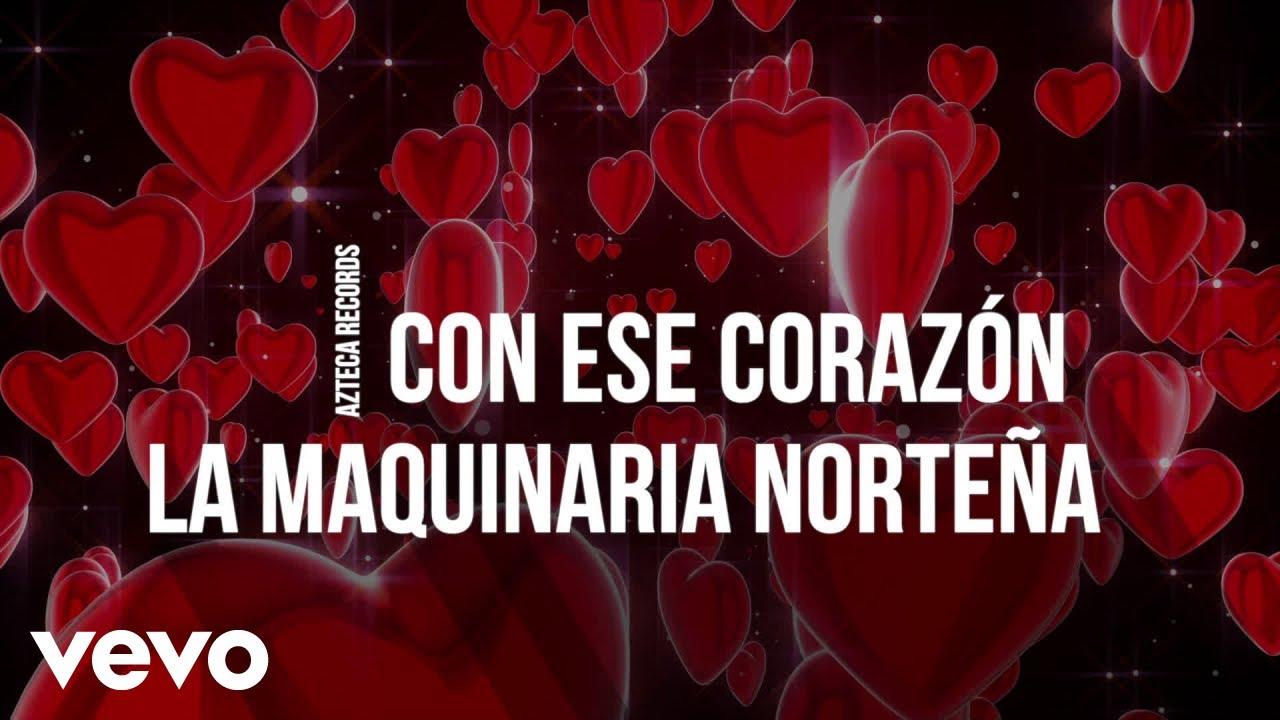 Download La Maquinaria Norteña - Con Ese Corazón (LETRA)