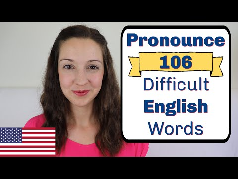 Pronounce 106 Most Difficult English Words: Advanced English Lesson
