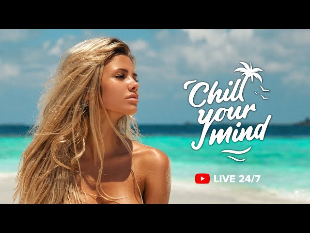ChillYourMind 24/7 Live Music Radio   Chillout Music, Chill House, Deep House, Relaxing Music