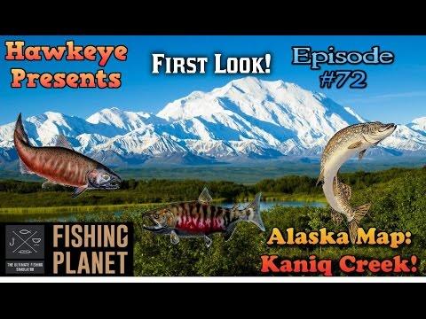 Fishing Planet - Ep. #72:  Alaska Map, Kaniq Creek - FIRST LOOK!