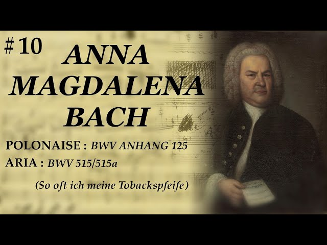 J.S.BACH -Polonaise BWV anhang 125-AriaBWV 515/515a- NOTEBOOK ANNA MAGDALENA#10