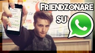 FRIENDZONARE SU WHATSAPP