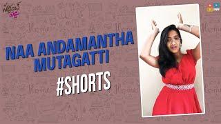 Naa Andamantha Mutagatti    #shorts #padhupadmavathi6