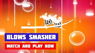 Blows Smasher · Game · Gameplay