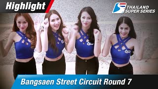 TSS 2015 Round 7 Highlight FRI-27 @Bangsaen Street Circuit