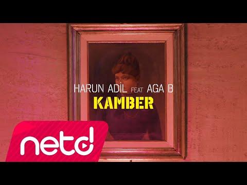 Harun Adil Feat Aga B - Kamber