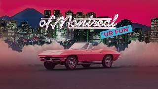 of Montreal - UR FUN [FULL ALBUM STREAM]