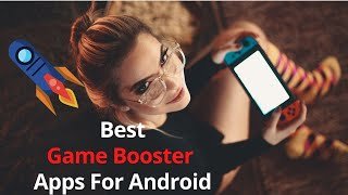 Best GAME BOOSTER Apps For Android + FPS + RAM