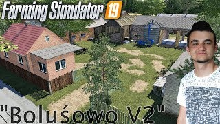 "Farming Simulator 19 ""Sprawdzanie Map"" #3 ㋡ Boluśowo V2 ✔ MafiaSolecTeam"