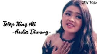 Gambar cover Tetep Ning Ati - Ardia Diwang [lirik] 🎶