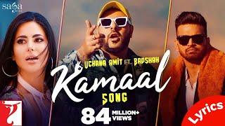 Kamaal  (LYRICS) Song I  Uchana Amit   ft.   Badshah   Alina   New Hindi Song   Punjabi Songs